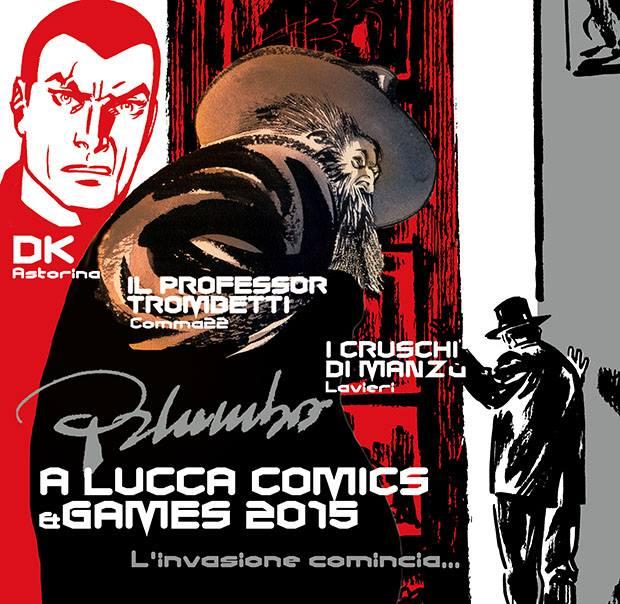 Partecipazione al Lucca Comics&Games 2015 con presentazione di DK, I Cruschi di Manzù e Il Professor Trombetti