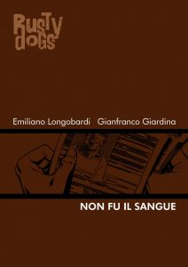 Non fu il sangue per Rusty Dogs